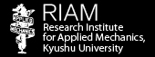 RIAM, Research Institute for Applied Mechanics, Kyushu University